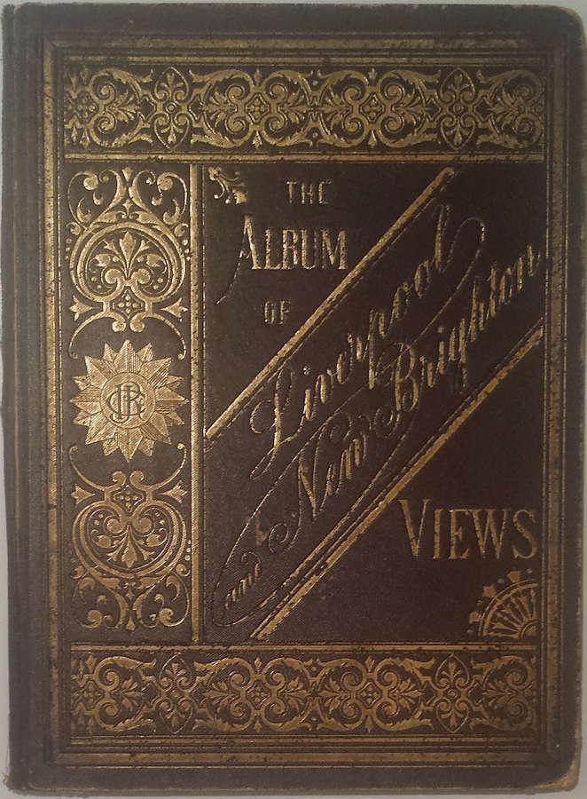 The Victoria Album of Liverpool and New Brighton Views