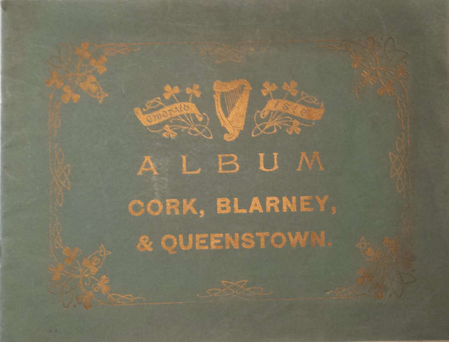 The Emerald Isle Album Series - Views of Cork, Blarney & Queenstown